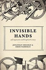 Invisible Hands: Self-Organization and the Eighteenth Century