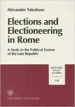 Elections and Electioneering in Rome: a Study in the Political System of the Late Republic